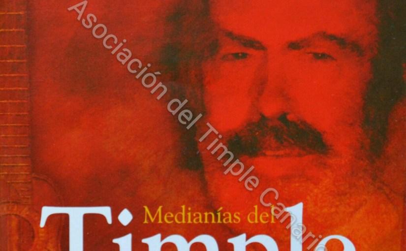Medianías del Timple – Homenaje a Totoyo Millares 2005 (José Antonio Ramos, Domingo Rodríguez Oramas, Benito Cabrera)