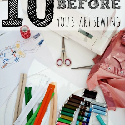 Basic Sewing | 10 Things to Do Before You Start Sewing