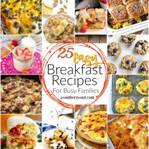 25 Easy Breakfast Recipes for busy families