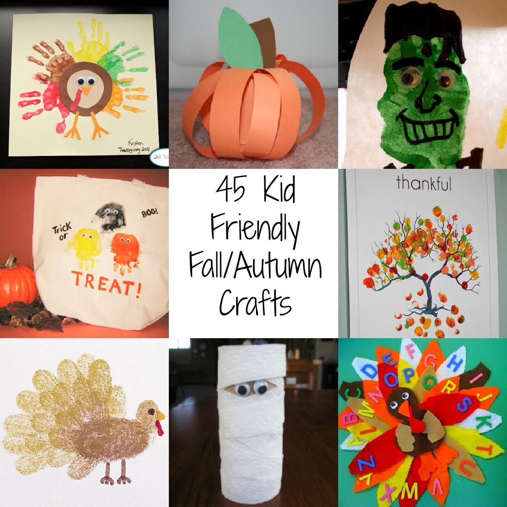 45 Kid Friendly Fall Autumn Crafts