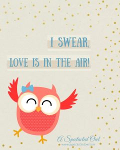 """I Swear, Love is in the Air!"" Owl Printable"