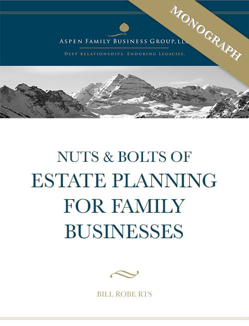 Estate Planning for Family Businesses Monograph by Bill Roberts