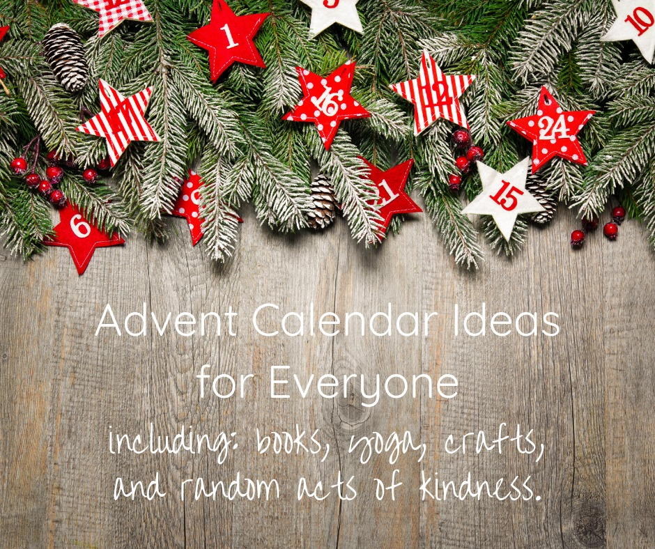 "Festive scene of red and white painted stars with numbers on them and words, ""Advent Calendar Ideas for Everyone, including books, yoga, crafts, and random acts of kindness."""