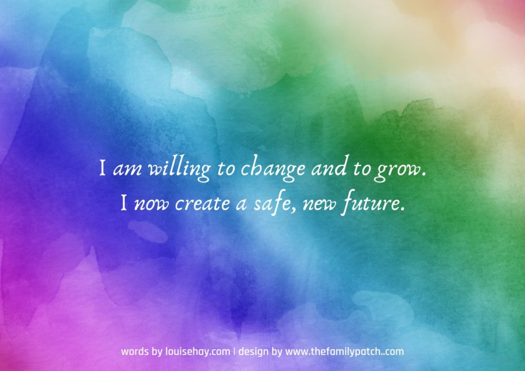 "rainbow watercolour gradient background with affirmation in white text, ""I am willing to change and to grow. I now create a safe, new future."""