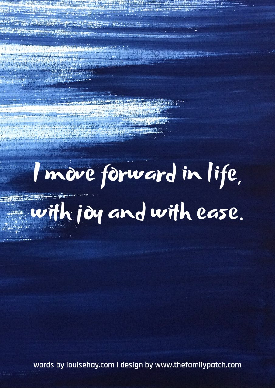 "dark blue background with affirmation in white text, ""I move forward in life with joy and with ease""."
