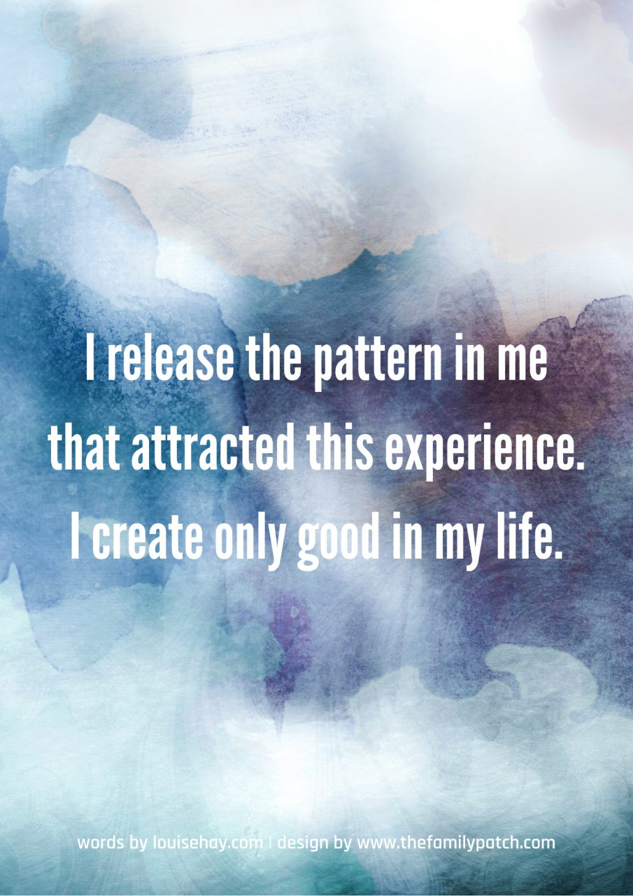 "blue and grey watercolour background with the affirmation in white text, ""I release the pattern in me that attracted this experience. I create only good in my life""."