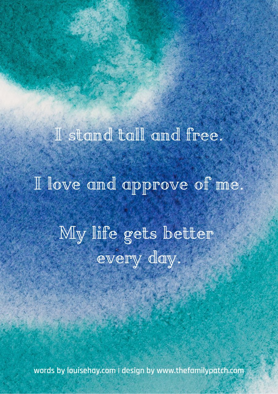 "blue and green swirl background with affirmation in white text, ""I stand tall and free. I love and approve of me. My life gets better every day."""
