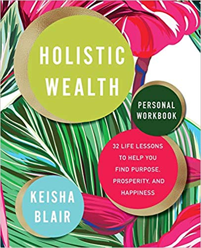 The Holistic Wealth Personal Workbook is Now Officially Released!!