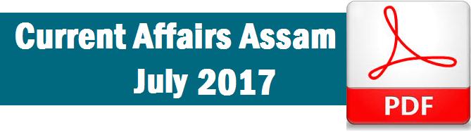 Current Affairs Assam July 2017
