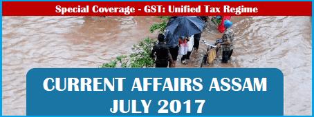 Current Affairs july 2017 Assam Exam