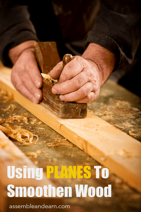 using planes to smoothen wood