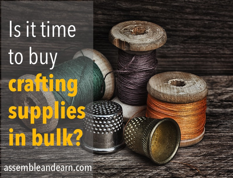 Is it time to start buying wholesale crafting supplies for Bulk buy craft supplies