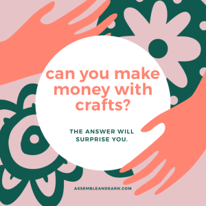 Can An Art And Craft Business Make Money In Today's Time