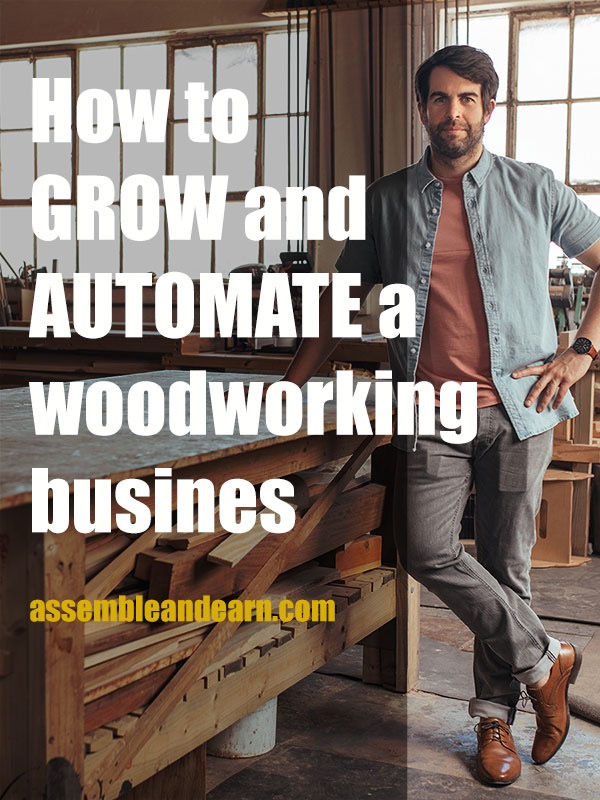 how to grow and automate a woodworking business