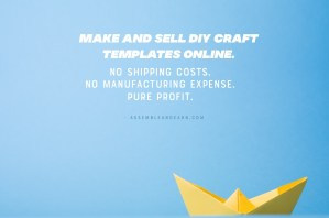 Make And Sell DIY Craft Templates Online – No Shipping Or Manufacturing Costs