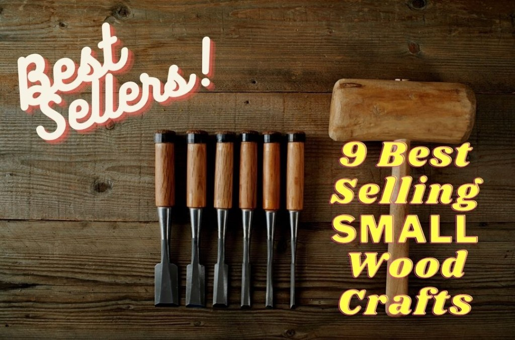 9 Ideas For Small Wood Crafts That Sell Well