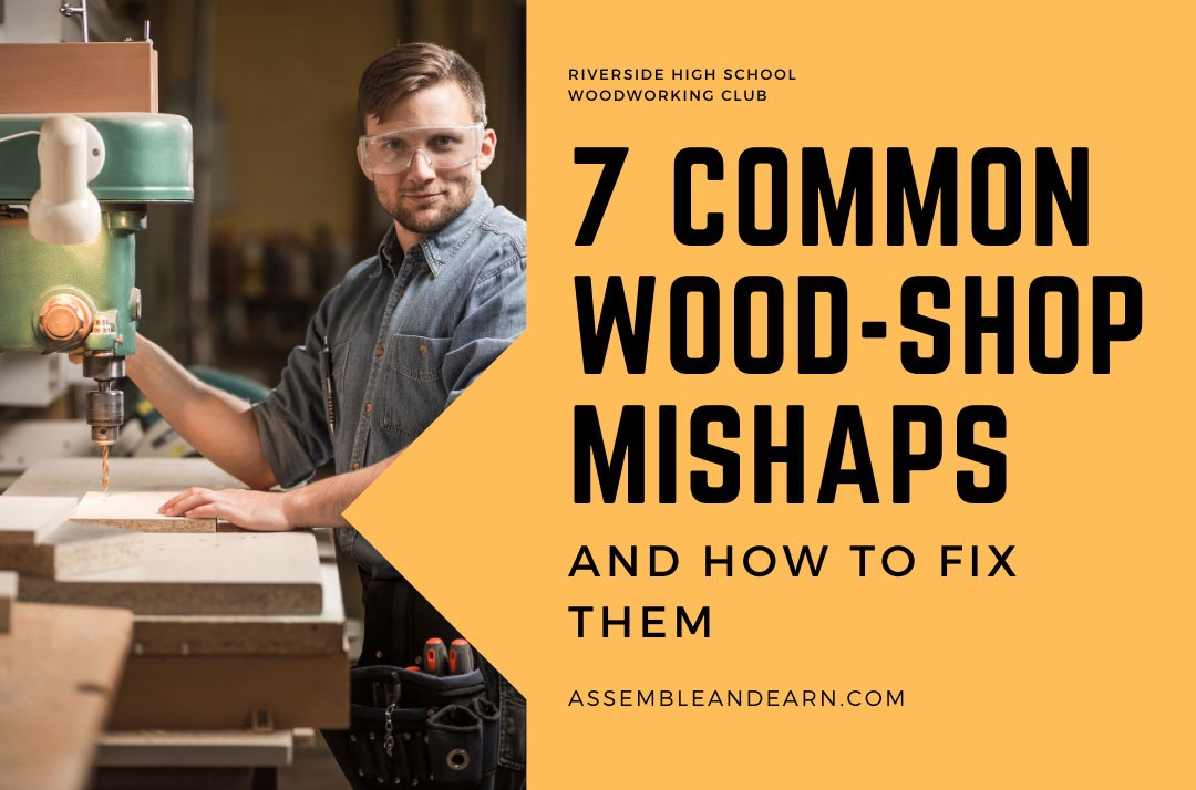 7 Things That Usually Go Wrong In A Wood Shop And How To Fix Them