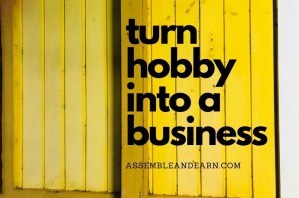 9 Steps To Turn Woodworking Hobby Into A Business
