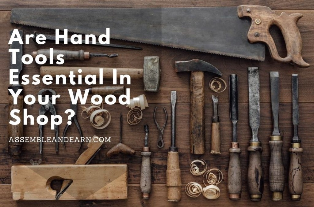 Do You Need Hand Tools In A Modern Woodshop – What The Woodworkers Say