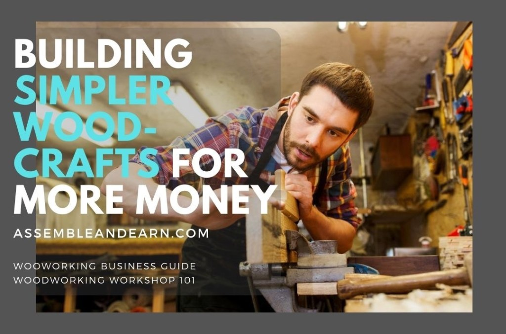 How To Make Simple Wood Crafts for More Profit