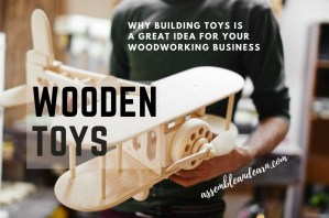 6 Reasons Toy Projects Are Great For A Woodworking Business
