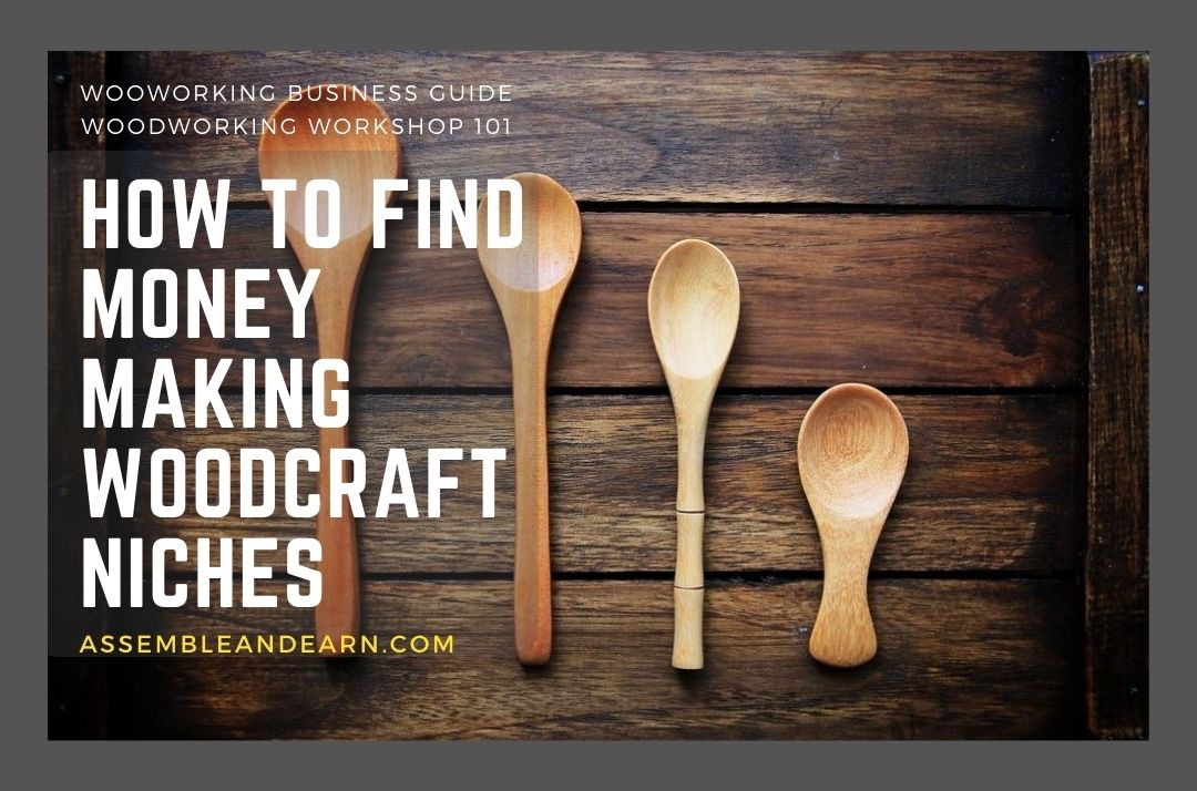 How To Find A Money Making Niche For A Woodworking Business