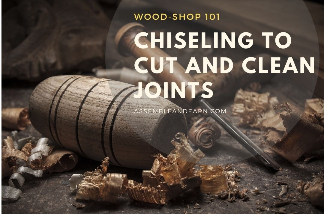 How To Use Hand Chisels To Clean And Cut Joints