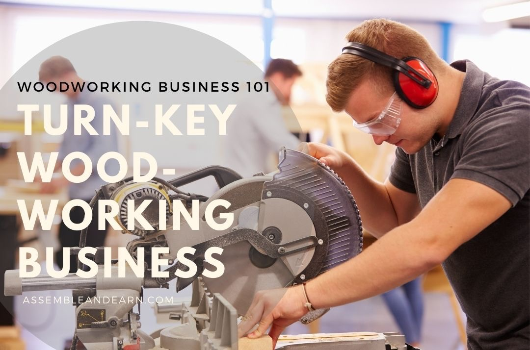 How To Use A Turnkey Business Model to Start Your Woodworking Business