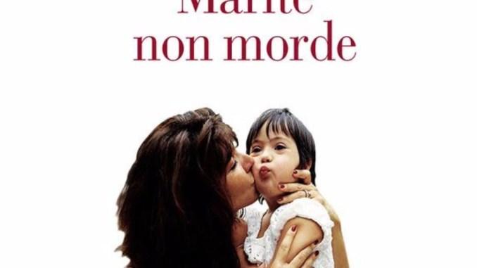 Libro Maritè non morde la storia di una bambina nata con la sindrome di Down