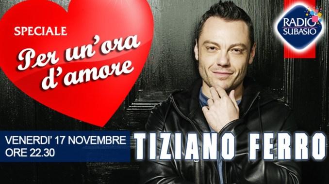 Tiziano Ferro a Speciale per un'ora d'amore su radio Subasio