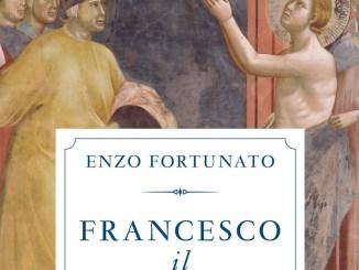 Francesco il ribelle, l'ultimo libro di Padre Enzo Fortunato per Mondadori