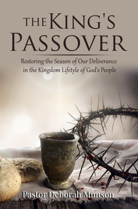 'The King's Passover' by Pastor Deborah Munson Explains How Christians Can Honor God by Celebrating the Passover