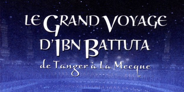 Le grand voyage d'Ibn Battuta