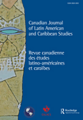 Canadian Journal of Latin American and Caribbean Studies - Revue canadienne des études latino-américaines et caraïbes