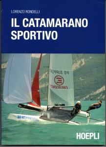 il catamarano sportivo - Lorenzo Rondelli - 2013