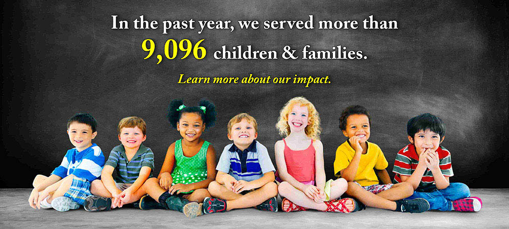 In the past year we served more than 9,096 children & families.
