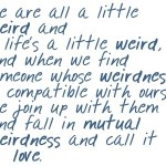 Weirdness and hope