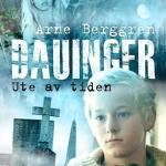 Ute av tiden: Dauinger – Arne Berggren