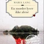 En morder lyver ikke alene og Ikke flere mord av Maria Lang