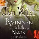 Kvinnen som kledte seg naken for sin elskede av Jan Wiese