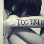 You Are Tired (I Think)