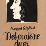 Det er aleine du er, Skildrerier og Bakkesøte, Øyentrøst av Margaret Skjelbred