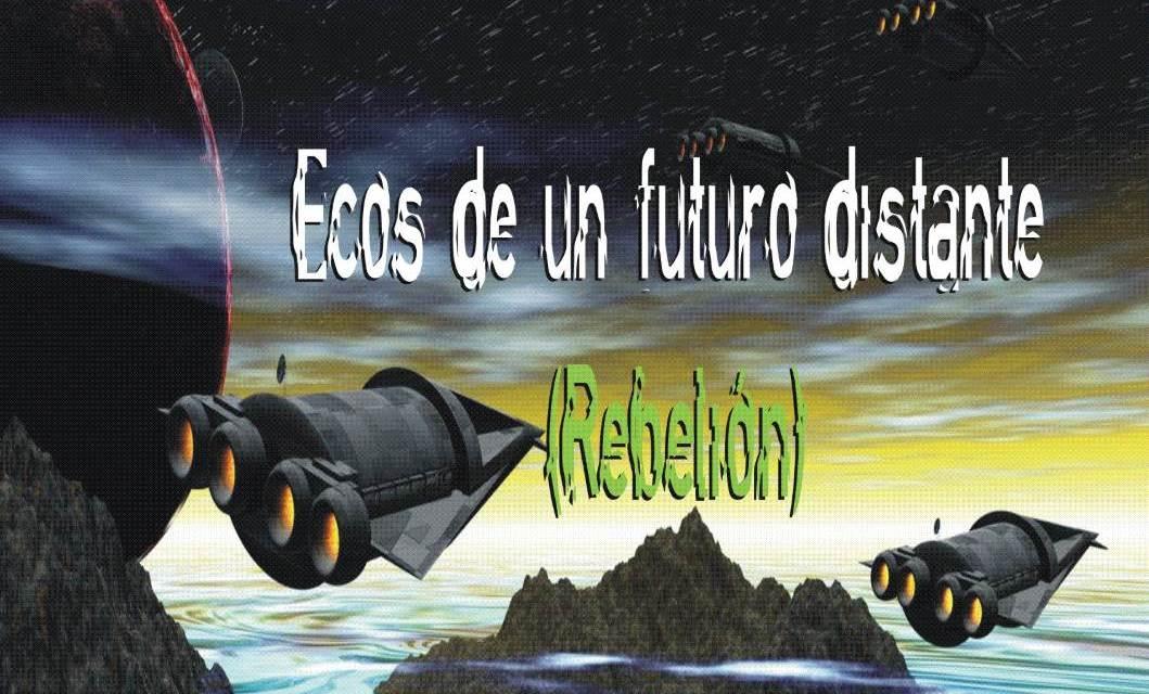 Ecos de un futuro distante: Rebelión ya a la venta