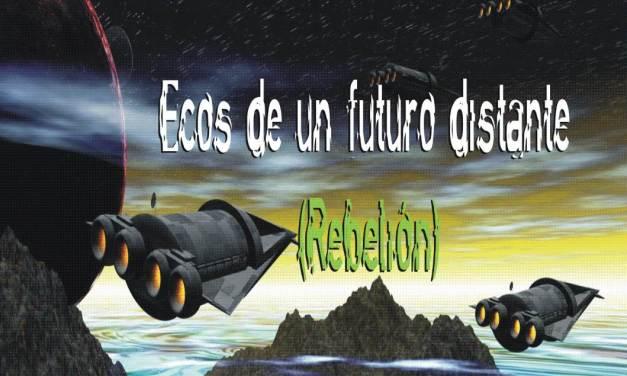 Presentación de Ecos de un futuro distante: Rebelión