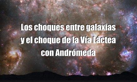 El choque entre Andrómeda y la Vía Láctea (Vídeo)