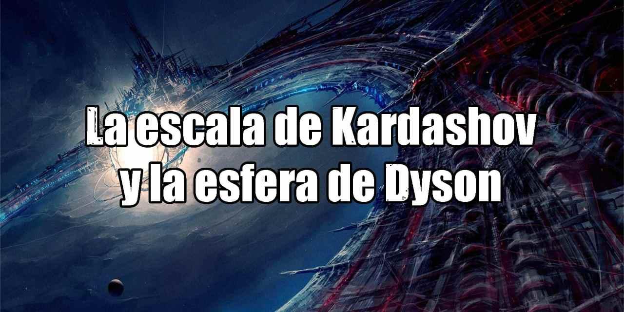 La escala de Kardashov y la esfera de Dyson (vídeo)
