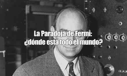 La paradoja de Fermi ¿dónde está todo el mundo? (Vídeo)
