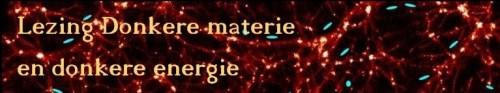 Lezing donkere energie en donkere materie