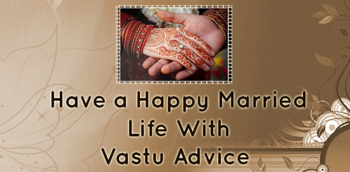 Have a Happy Married Life With Vastu Tips