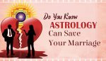 know Astrology can save your Marriage
